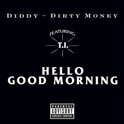 00-diddy-dirty_money_ft_t.i.-hello_good_morning-(promo_cds)-2010-front