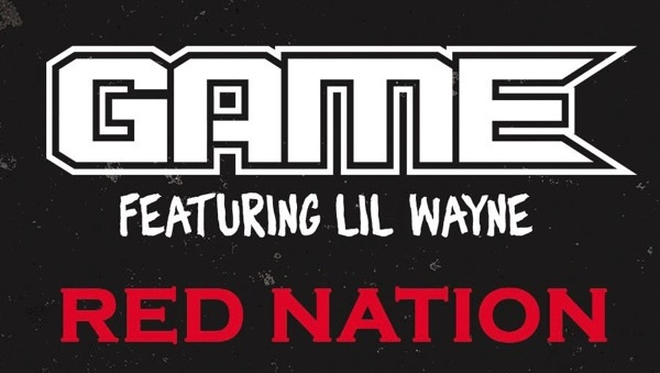 Game - Red Nation (feat. Lil Wayne)