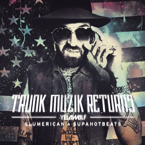 yelawolf trunk-muzik-returns