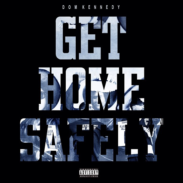 dom kennedy get home safely cover hip-hop release dates