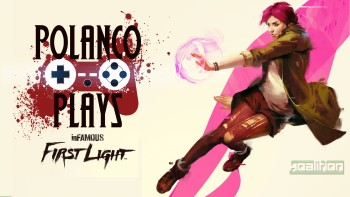 Polanco Plays - inFAMOUS: First Light