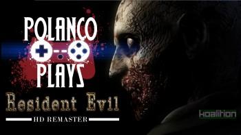 Polanco Plays - Resident Evil HD