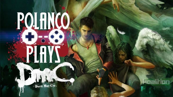 Polanco Plays - DmC Devil May Cry: Definitive Edition