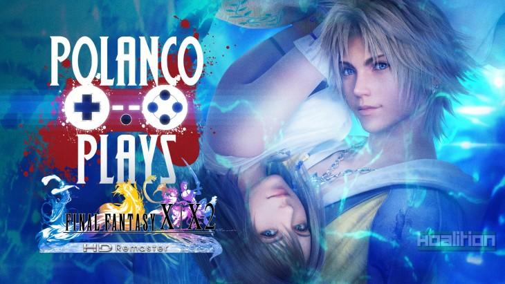 Polanco Plays - Final Fantasy X HD Remaster