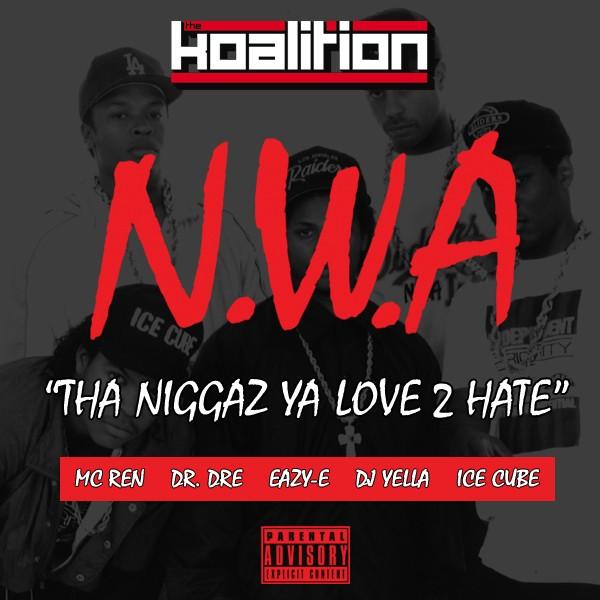 N.W.A - Tha Niggaz Ya Love 2 Hate