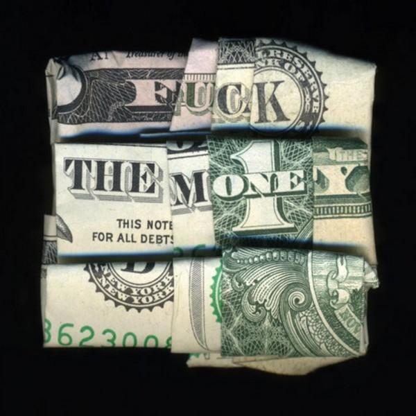 Fuck The Money
