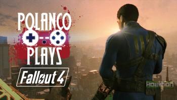 Polanco Plays - Fallout 4