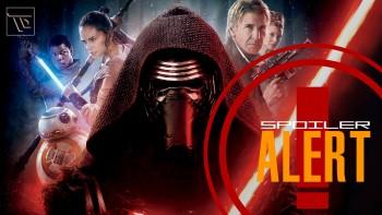 Spoiler Alert - Star Wars: The Force Awakens