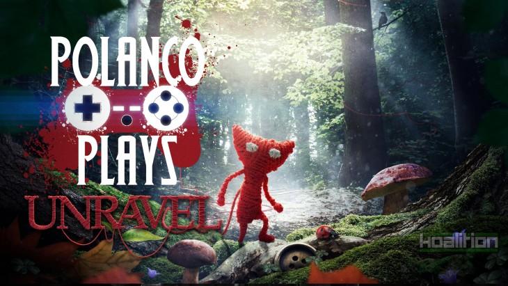 Polanco Plays - Unravel