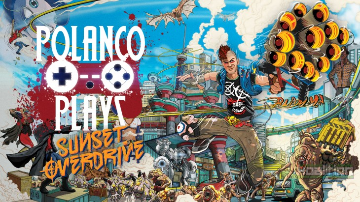 Polanco Plays - Sunset Overdrive