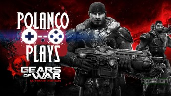 polanco plays gears of war ultimate edition